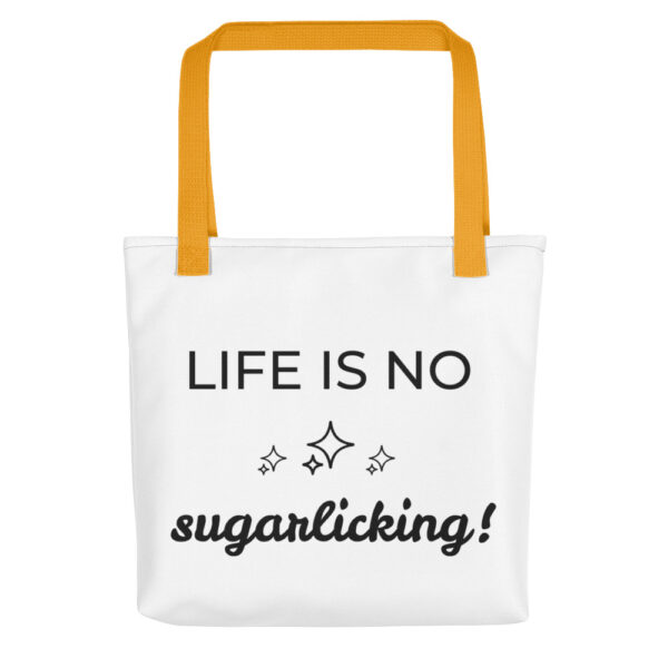 "Tragetasche ""Life is no sugarlicking"""