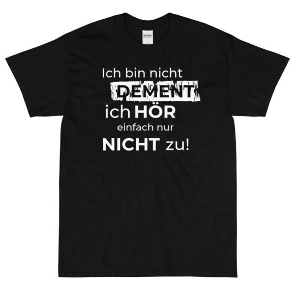 """Herren-T-Shirt """"Ich bin nicht dement, ich hör einfach …"""""""