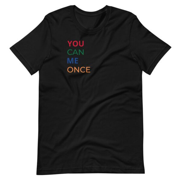"""Herren-T-Shirt """"You can me once"""""""