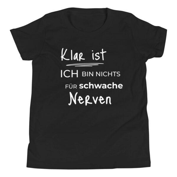 """Kinder-T-Shirt """"Klar ist, ich bin nichts für schwache …"""""""